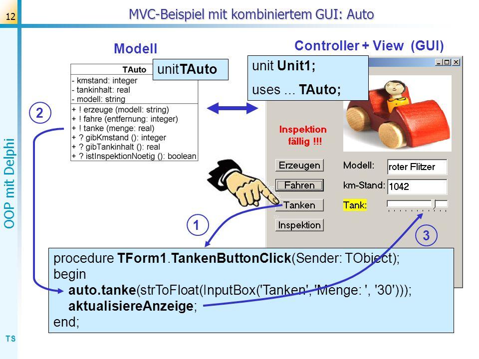 TS OOP mit Delphi 12 MVC-Beispiel mit kombiniertem GUI: Auto Modell Controller + View (GUI) procedure TForm1.TankenButtonClick(Sender: TObject); begin