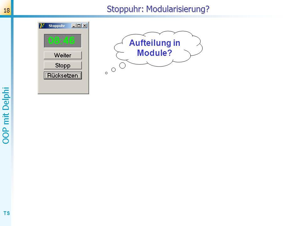 TS OOP mit Delphi 19 Stoppuhr: Klassendiagramm Hundertstel Sekunden Erforderlich e Klassen.
