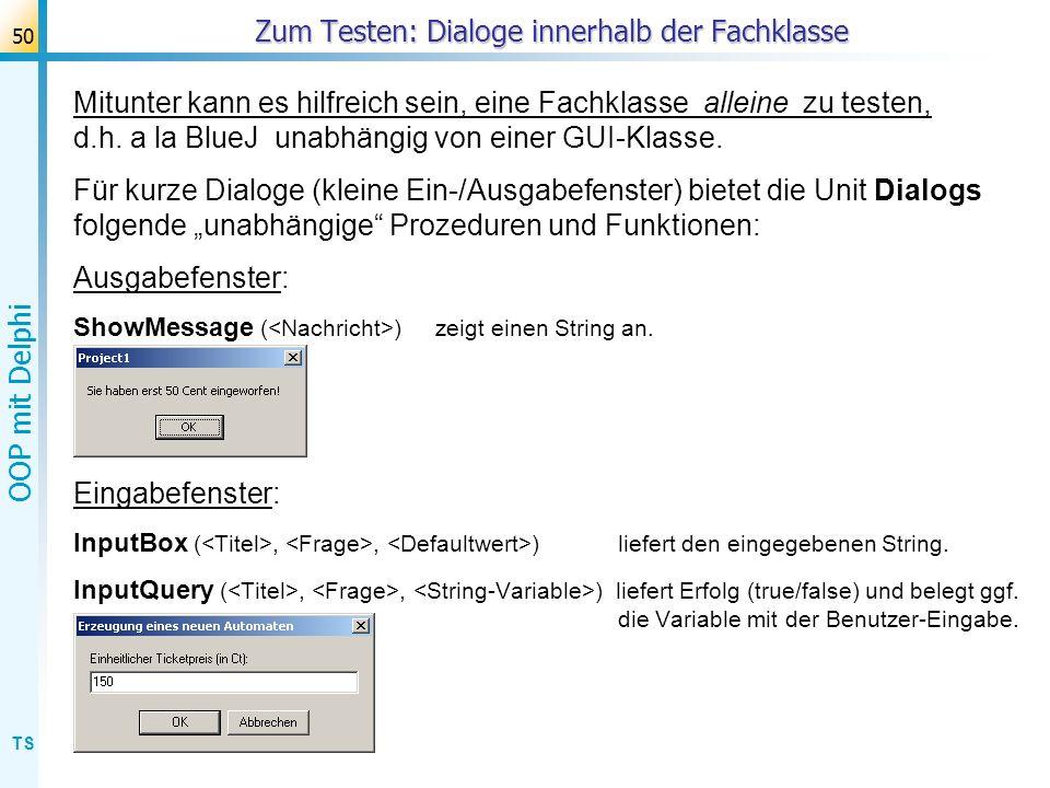 TS OOP mit Delphi 51 Übung zum Ticketautomat und UML-Editor: Einnahmen abholen Kopieren und öffnen Sie das Delphi-Projekt Ticketautomat.