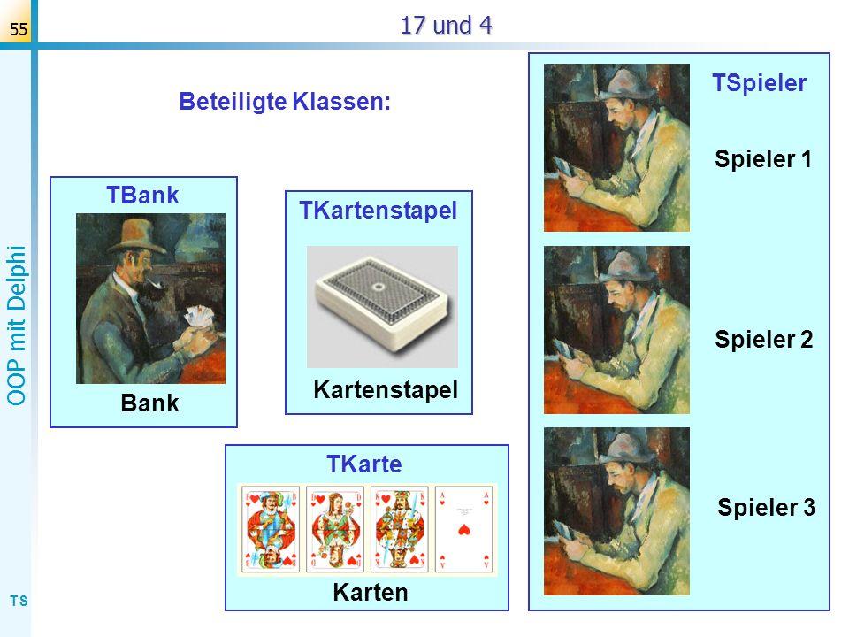 TS OOP mit Delphi 56 typNr6 farbNr4 gibFarbe Kreuz gibName Dame gibPunkte 3 17 und 4: Modellierung der Spielkarten typNr: 1 2 3 4 5 6 7 8 farbNr: 1 2 34 Beispiel: