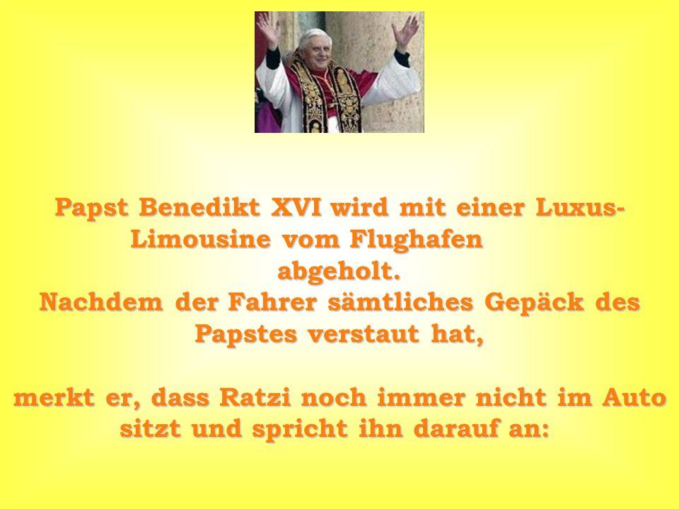 Papst Benedikt XVI wird mit einer Luxus- Limousine vom Flughafen abgeholt.