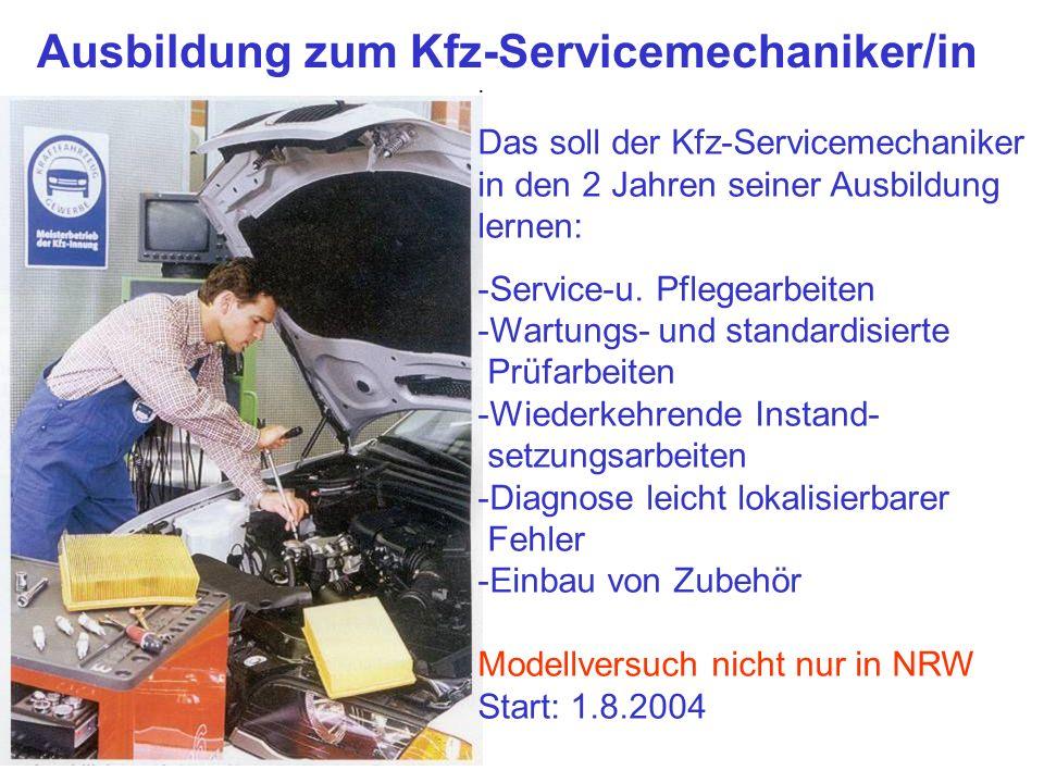 Ausbildung zum Kfz-Servicemechaniker/in. Das soll der Kfz-Servicemechaniker in den 2 Jahren seiner Ausbildung lernen: -Service-u. Pflegearbeiten -Wart
