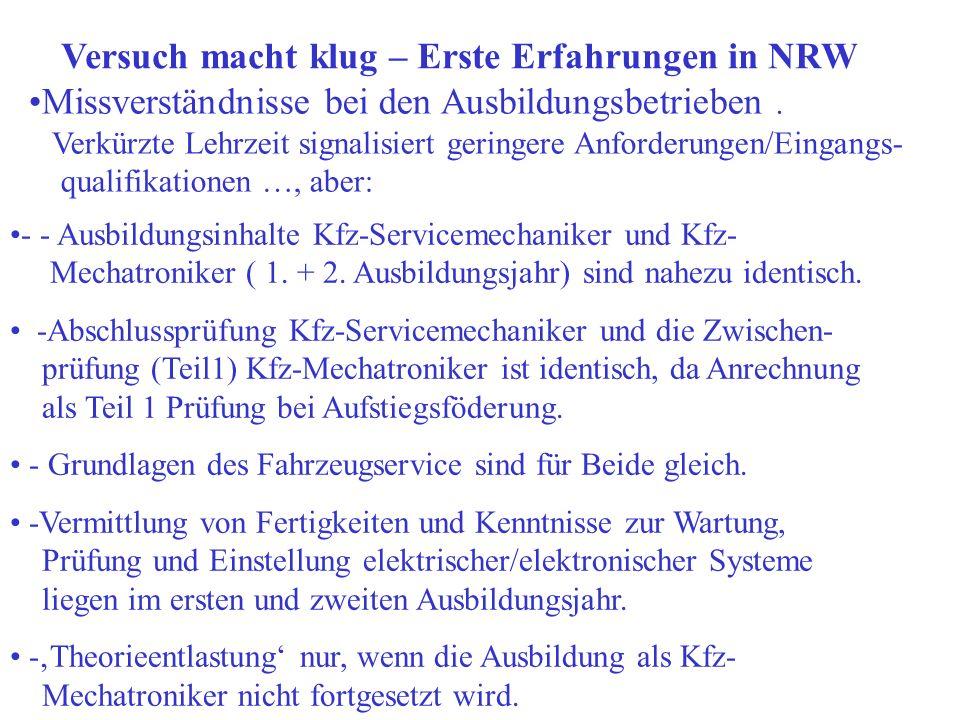 Versuch macht klug – Erste Erfahrungen in NRW - - Ausbildungsinhalte Kfz-Servicemechaniker und Kfz- Mechatroniker ( 1. + 2. Ausbildungsjahr) sind nahe