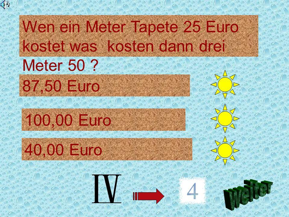 Ein Mann kauft 100g Weintrauben für 40ct was kostet dann 300g ? 3,00 Euro 1,20 Euro 1,50 Euro