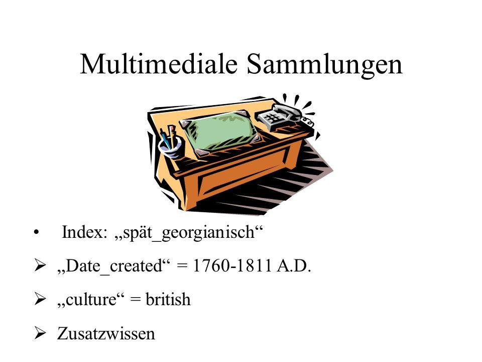 Multimediale Sammlungen Index: spät_georgianisch Date_created = 1760-1811 A.D. culture = british Zusatzwissen
