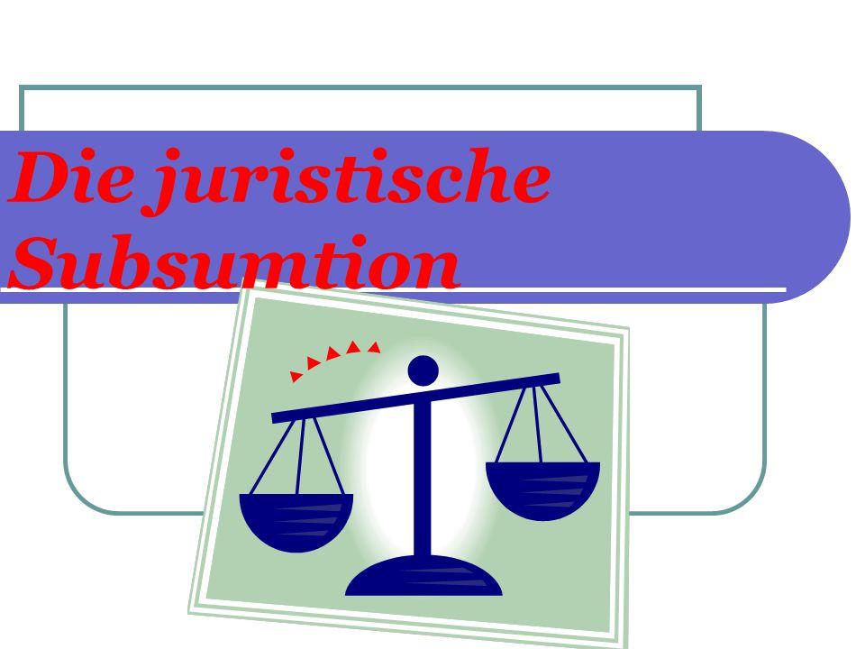 Die juristische Subsumtion