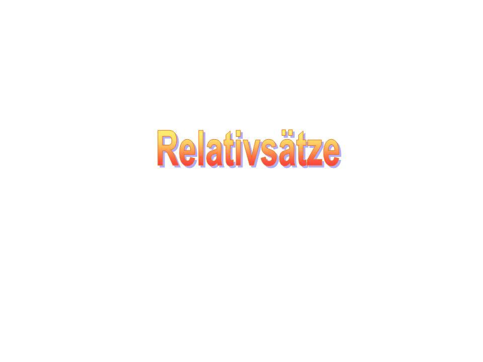 Der Relativsatz ergänzt oder erklärt ein Noman.Der Relativsatz ist ein Nebensatz.