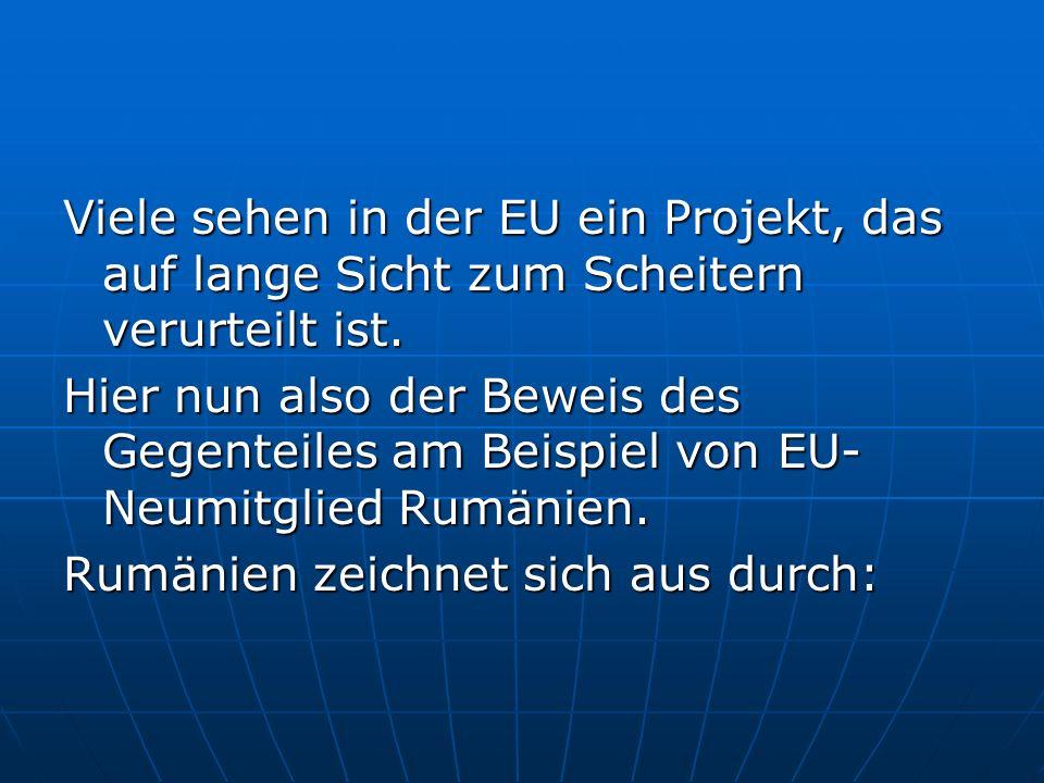 Viele sehen in der EU ein Projekt, das auf lange Sicht zum Scheitern verurteilt ist.