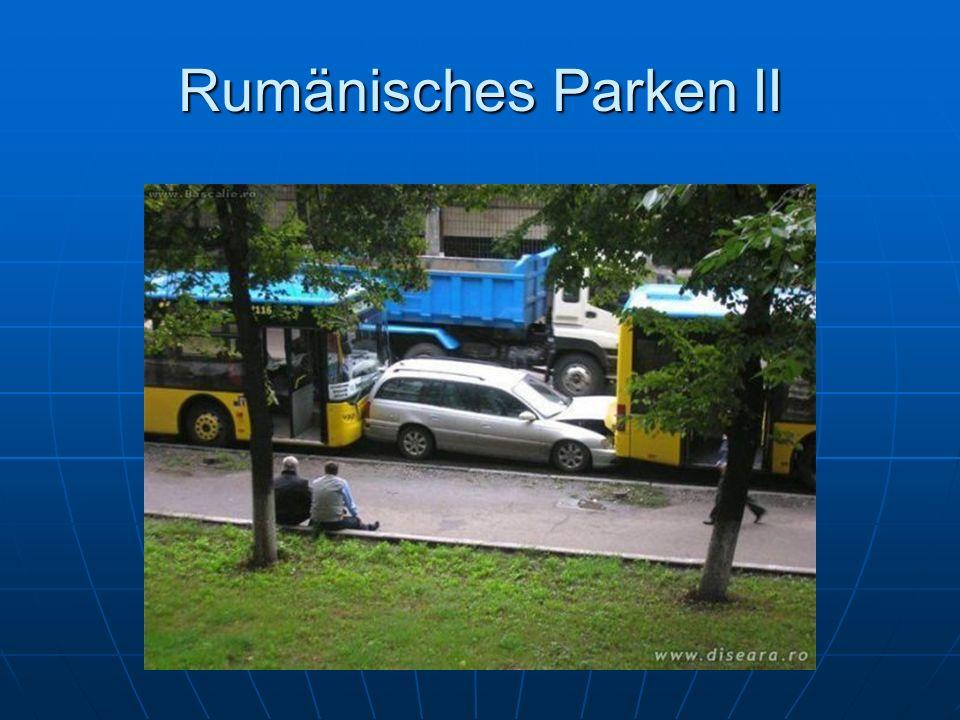 Rumänisches Parken II