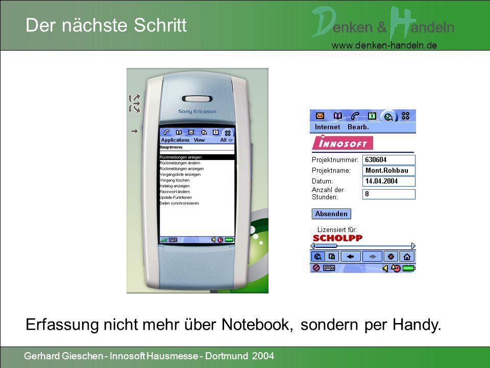 www.denken-handeln.de Gerhard Gieschen - Innosoft Hausmesse - Dortmund 2004 Zusammenfassung Projektmanagement als zentrales operatives IT-System erfordert spezifische Software, eine dedizierte Projekt-Organisation und Mitarbeiter, die den Service- und Projektgedanken permanent leben