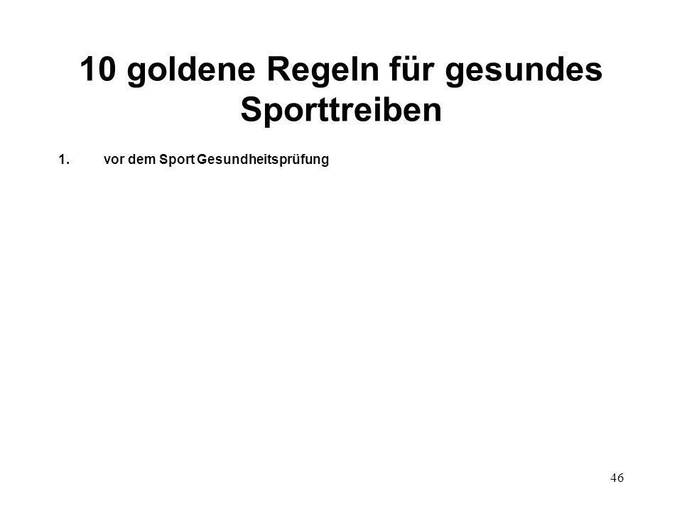 46 10 goldene Regeln für gesundes Sporttreiben 1.vor dem Sport Gesundheitsprüfung