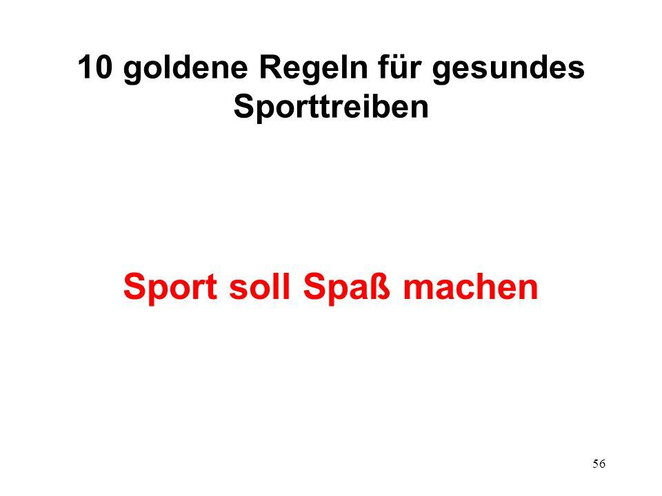 56 10 goldene Regeln für gesundes Sporttreiben Sport soll Spaß machen
