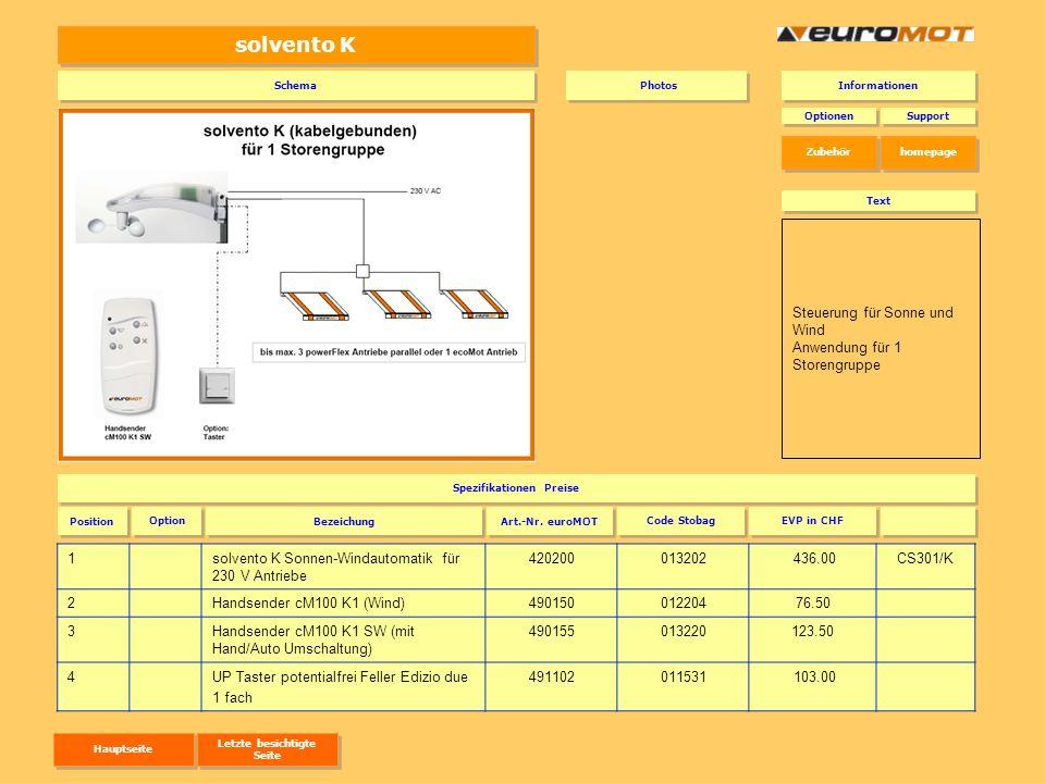 solvento K 1solvento K Sonnen-Windautomatik für 230 V Antriebe 420200013202 436.00CS301/K 2Handsender cM100 K1 (Wind)49015001220476.50 3Handsender cM1