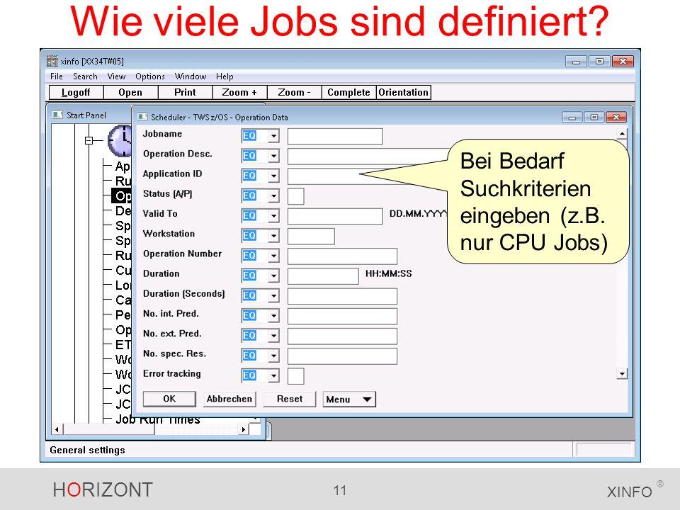 HORIZONT 11 XINFO ® Wie viele Jobs sind definiert? Bei Bedarf Suchkriterien eingeben (z.B. nur CPU Jobs)