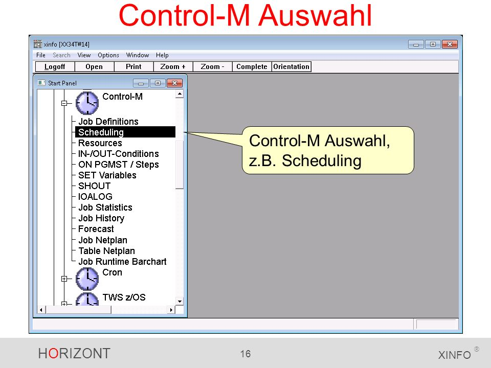 HORIZONT 16 XINFO ® Control-M Auswahl Control-M Auswahl, z.B. Scheduling