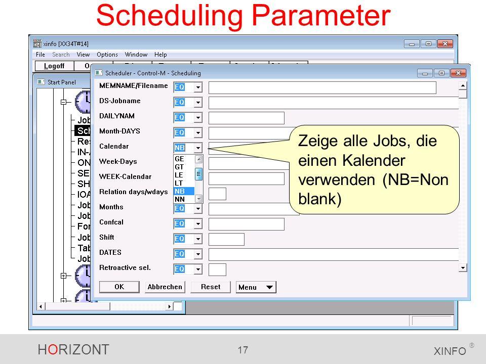HORIZONT 17 XINFO ® Scheduling Parameter Zeige alle Jobs, die einen Kalender verwenden (NB=Non blank)