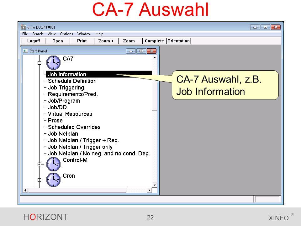 HORIZONT 22 XINFO ® CA-7 Auswahl CA-7 Auswahl, z.B. Job Information