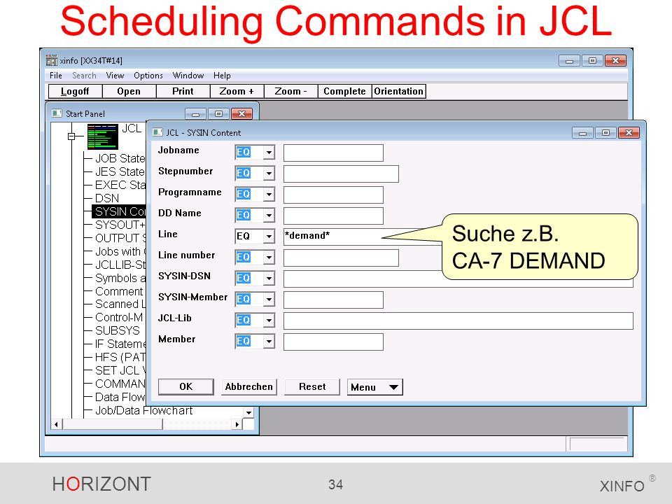 HORIZONT 34 XINFO ® Scheduling Commands in JCL Suche z.B. CA-7 DEMAND