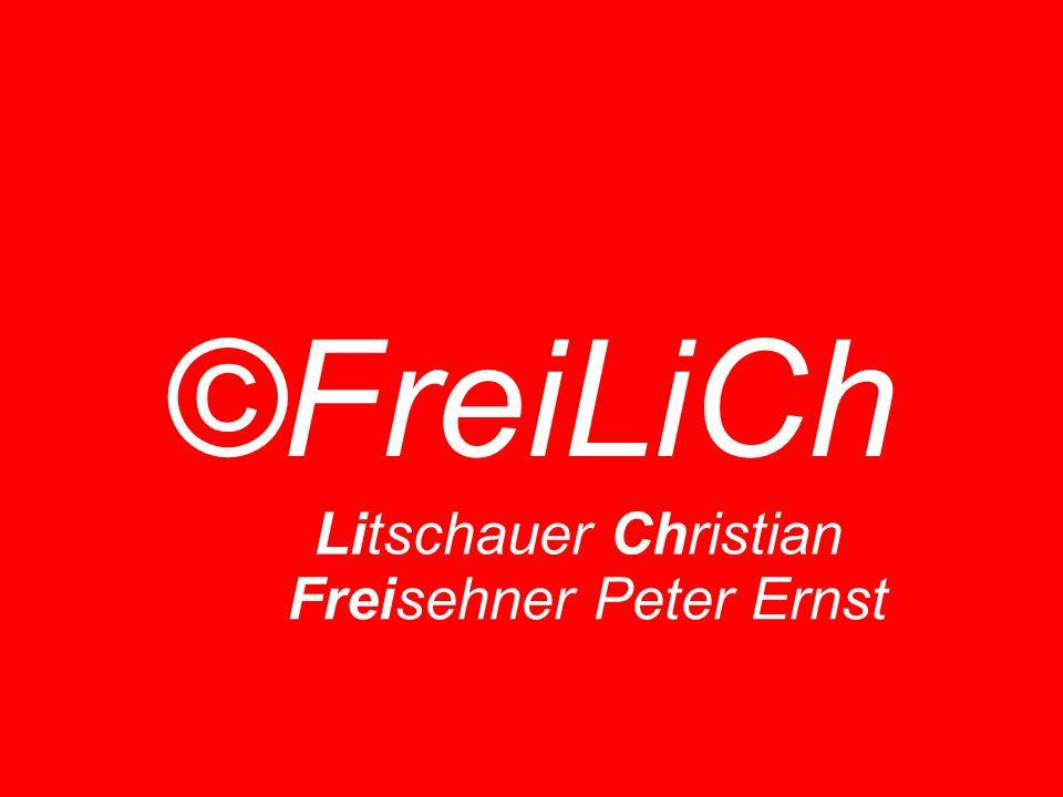 ©FreiLiCh Litschauer Christian Freisehner Peter Ernst