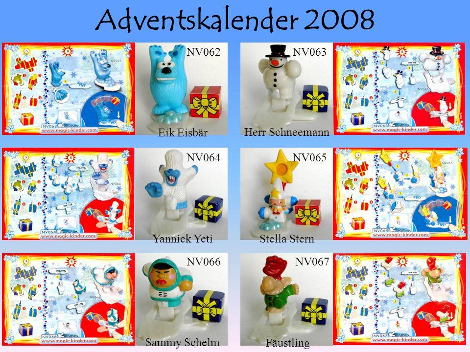 Adventskalender 2008 NV062NV063 NV064NV065 NV066NV067 Eik Eisbär Herr Schneemann Yannick Yeti Stella Stern Sammy Schelm Fäustling