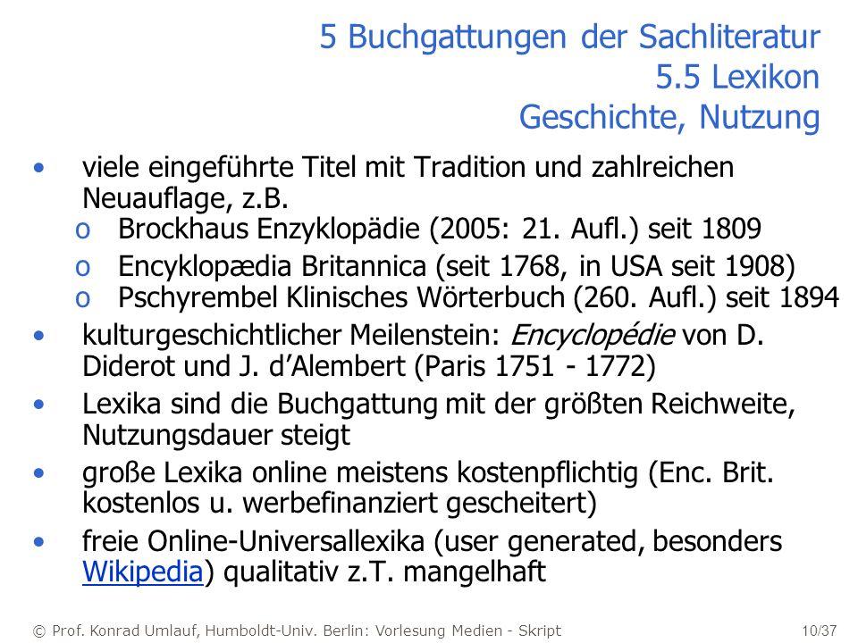 © Prof. Konrad Umlauf, Humboldt-Univ. Berlin: Vorlesung Medien - Skript 10/37 5 Buchgattungen der Sachliteratur 5.5 Lexikon Geschichte, Nutzung viele