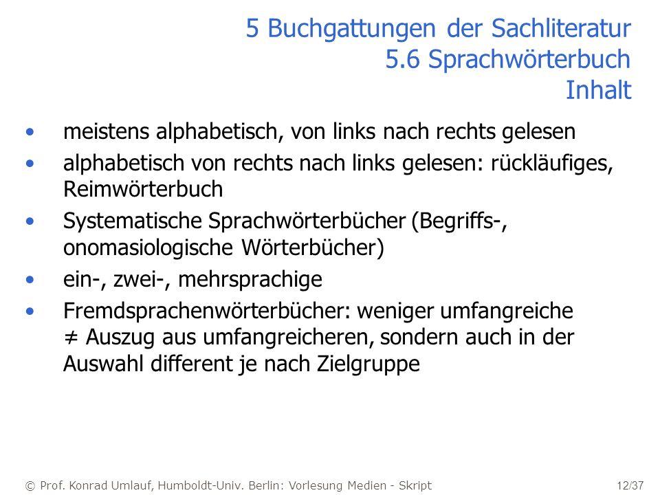© Prof. Konrad Umlauf, Humboldt-Univ. Berlin: Vorlesung Medien - Skript 12/37 5 Buchgattungen der Sachliteratur 5.6 Sprachwörterbuch Inhalt meistens a