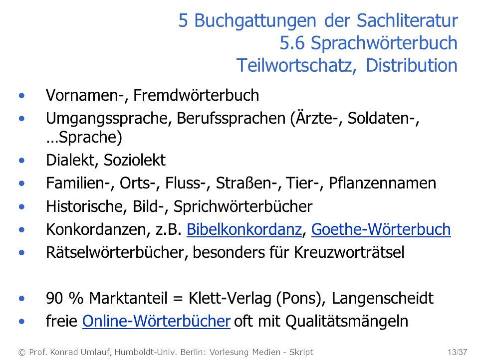 © Prof. Konrad Umlauf, Humboldt-Univ. Berlin: Vorlesung Medien - Skript 13/37 5 Buchgattungen der Sachliteratur 5.6 Sprachwörterbuch Teilwortschatz, D