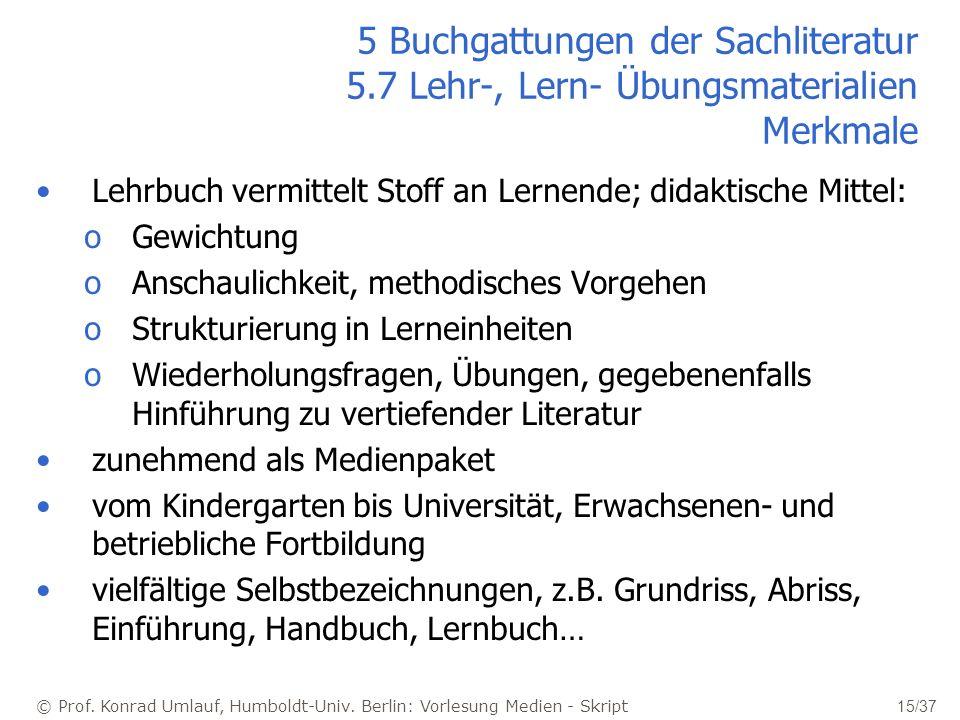 © Prof. Konrad Umlauf, Humboldt-Univ. Berlin: Vorlesung Medien - Skript 15/37 5 Buchgattungen der Sachliteratur 5.7 Lehr-, Lern- Übungsmaterialien Mer