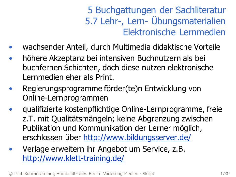 © Prof. Konrad Umlauf, Humboldt-Univ. Berlin: Vorlesung Medien - Skript 17/37 5 Buchgattungen der Sachliteratur 5.7 Lehr-, Lern- Übungsmaterialien Ele