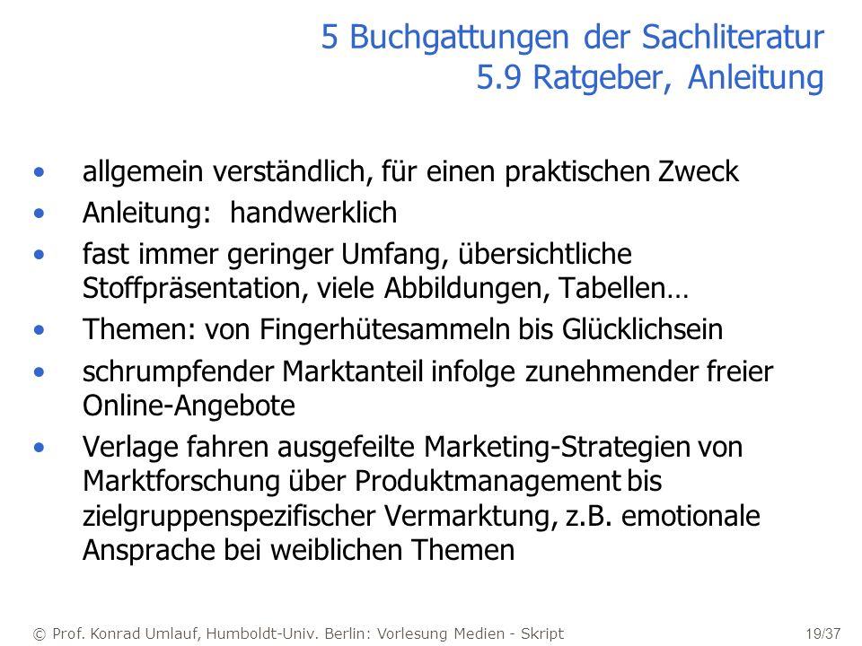 © Prof. Konrad Umlauf, Humboldt-Univ. Berlin: Vorlesung Medien - Skript 19/37 5 Buchgattungen der Sachliteratur 5.9 Ratgeber, Anleitung allgemein vers