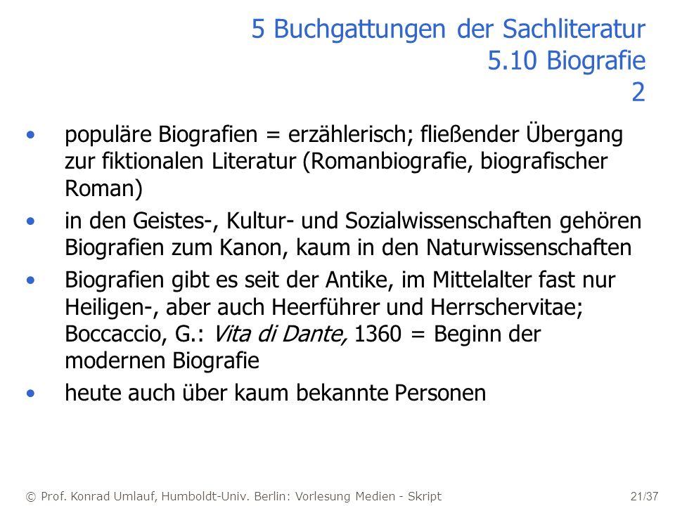 © Prof. Konrad Umlauf, Humboldt-Univ. Berlin: Vorlesung Medien - Skript 21/37 5 Buchgattungen der Sachliteratur 5.10 Biografie 2 populäre Biografien =