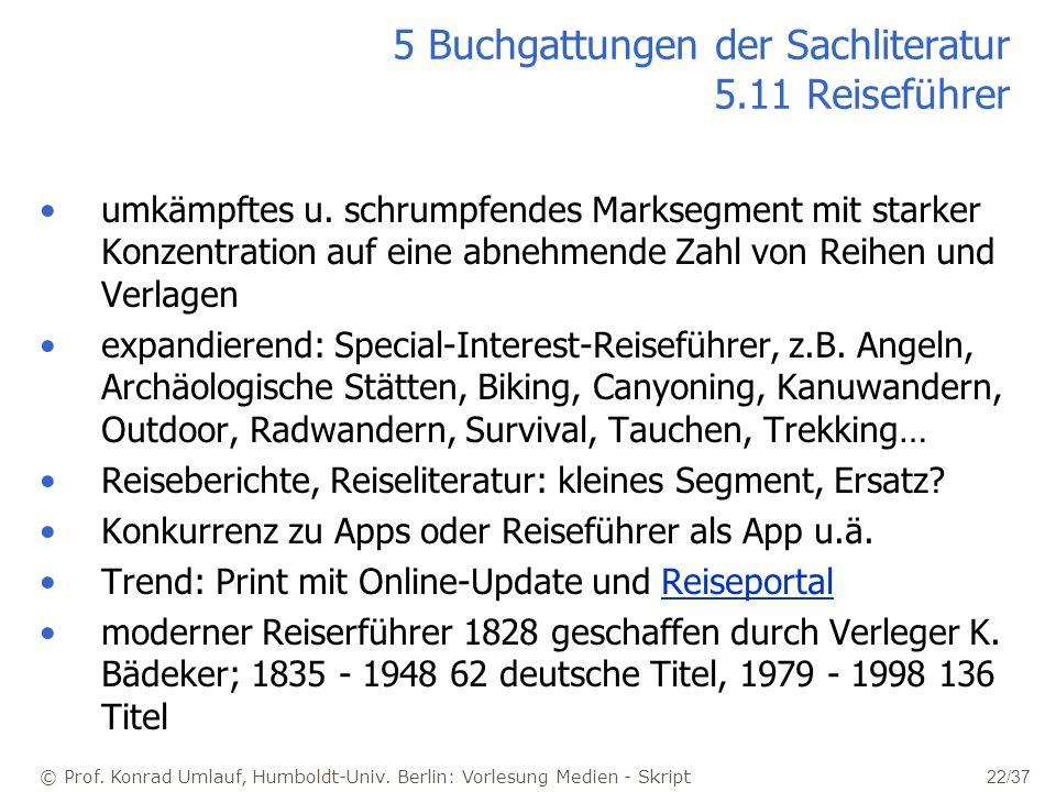 © Prof. Konrad Umlauf, Humboldt-Univ. Berlin: Vorlesung Medien - Skript 22/37 5 Buchgattungen der Sachliteratur 5.11 Reiseführer umkämpftes u. schrump