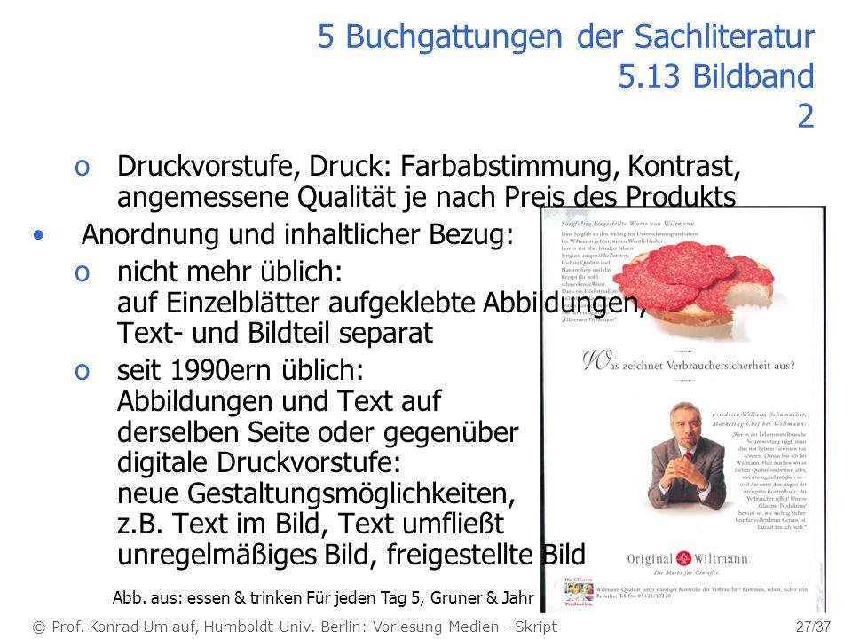 © Prof. Konrad Umlauf, Humboldt-Univ. Berlin: Vorlesung Medien - Skript 27/37 5 Buchgattungen der Sachliteratur 5.13 Bildband 2 oDruckvorstufe, Druck: