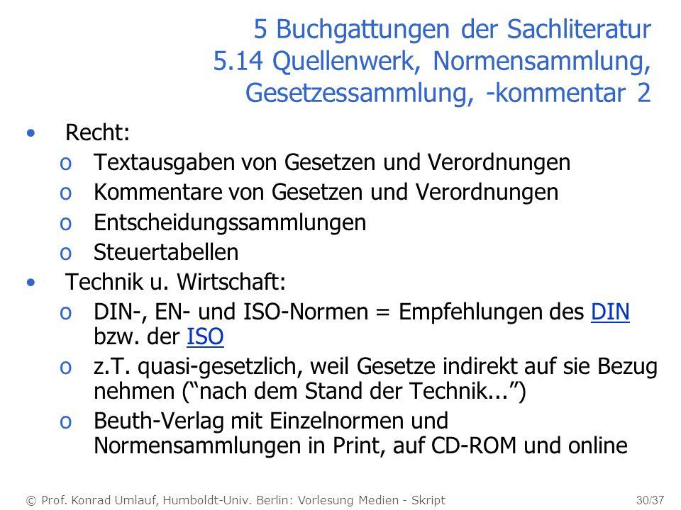 © Prof. Konrad Umlauf, Humboldt-Univ. Berlin: Vorlesung Medien - Skript 30/37 5 Buchgattungen der Sachliteratur 5.14 Quellenwerk, Normensammlung, Gese