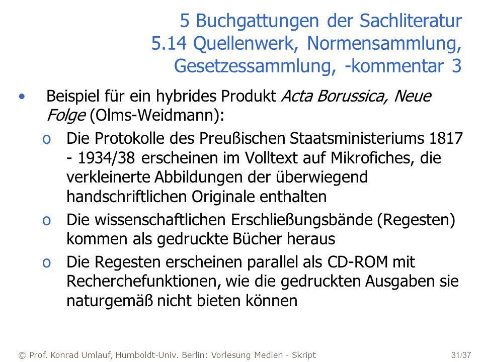© Prof. Konrad Umlauf, Humboldt-Univ. Berlin: Vorlesung Medien - Skript 31/37 5 Buchgattungen der Sachliteratur 5.14 Quellenwerk, Normensammlung, Gese
