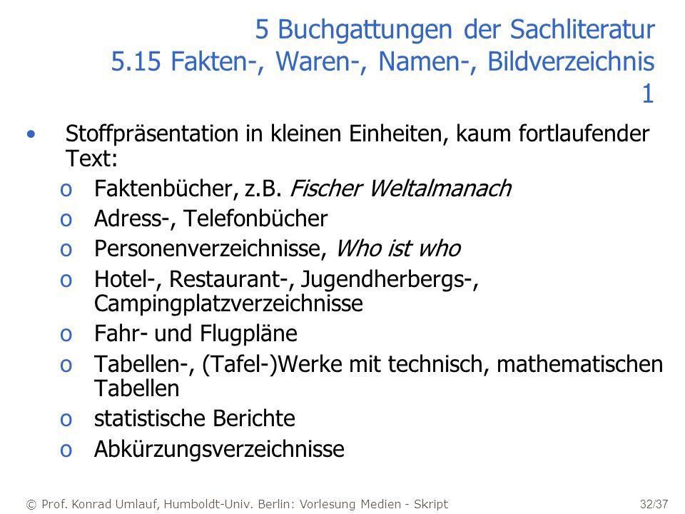 © Prof. Konrad Umlauf, Humboldt-Univ. Berlin: Vorlesung Medien - Skript 32/37 5 Buchgattungen der Sachliteratur 5.15 Fakten-, Waren-, Namen-, Bildverz