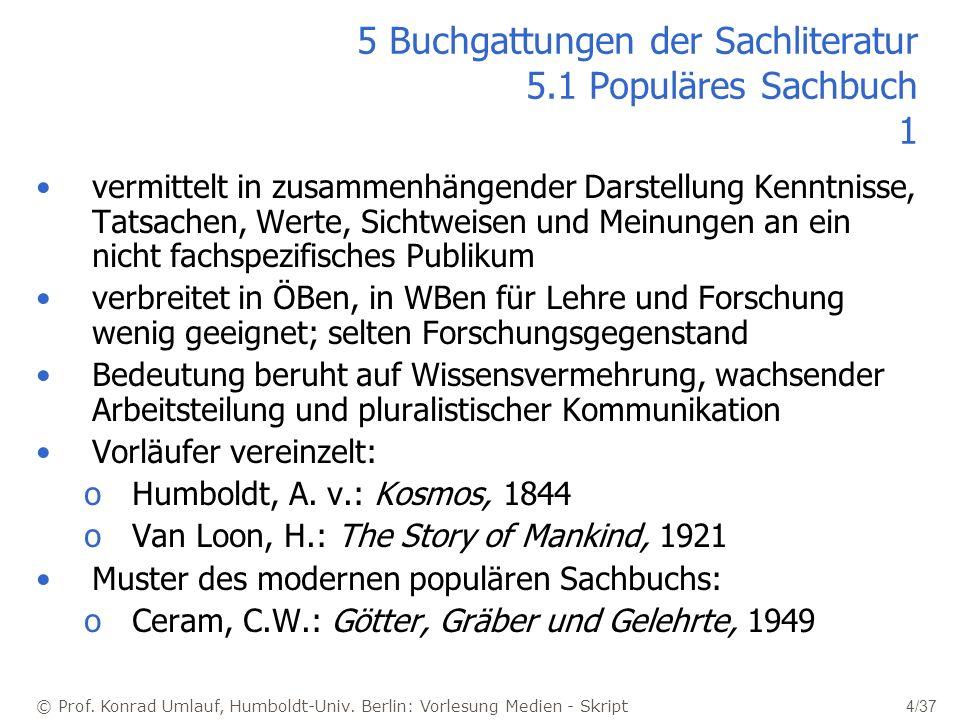© Prof. Konrad Umlauf, Humboldt-Univ. Berlin: Vorlesung Medien - Skript 4/37 5 Buchgattungen der Sachliteratur 5.1 Populäres Sachbuch 1 vermittelt in