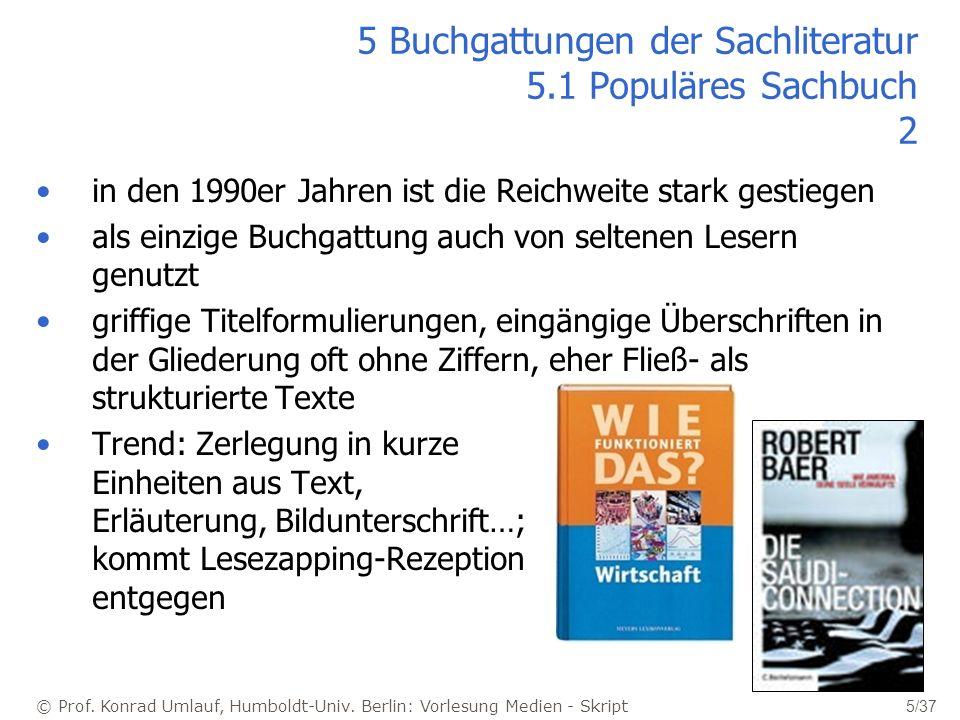 © Prof. Konrad Umlauf, Humboldt-Univ. Berlin: Vorlesung Medien - Skript 5/37 5 Buchgattungen der Sachliteratur 5.1 Populäres Sachbuch 2 in den 1990er