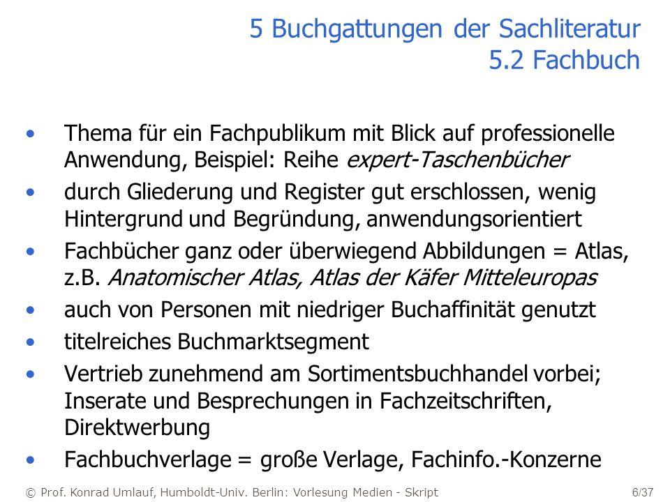 © Prof. Konrad Umlauf, Humboldt-Univ. Berlin: Vorlesung Medien - Skript 6/37 5 Buchgattungen der Sachliteratur 5.2 Fachbuch Thema für ein Fachpublikum