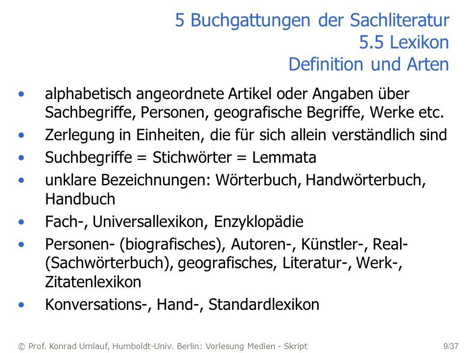 © Prof. Konrad Umlauf, Humboldt-Univ. Berlin: Vorlesung Medien - Skript 9/37 5 Buchgattungen der Sachliteratur 5.5 Lexikon Definition und Arten alphab