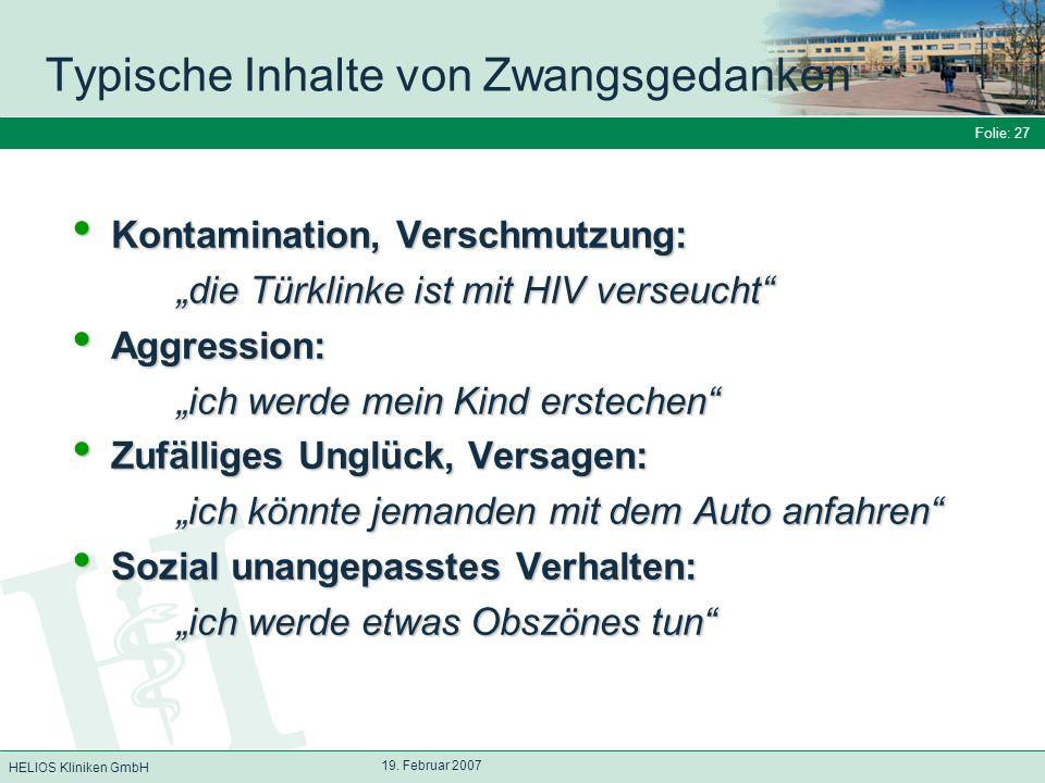 HELIOS Kliniken GmbH Folie: 27 19. Februar 2007 Typische Inhalte von Zwangsgedanken Kontamination, Verschmutzung: Kontamination, Verschmutzung: die Tü
