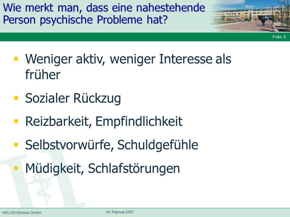 HELIOS Kliniken GmbH Folie: 17 19.Februar 2007 Wer ist besonders gefährdet.