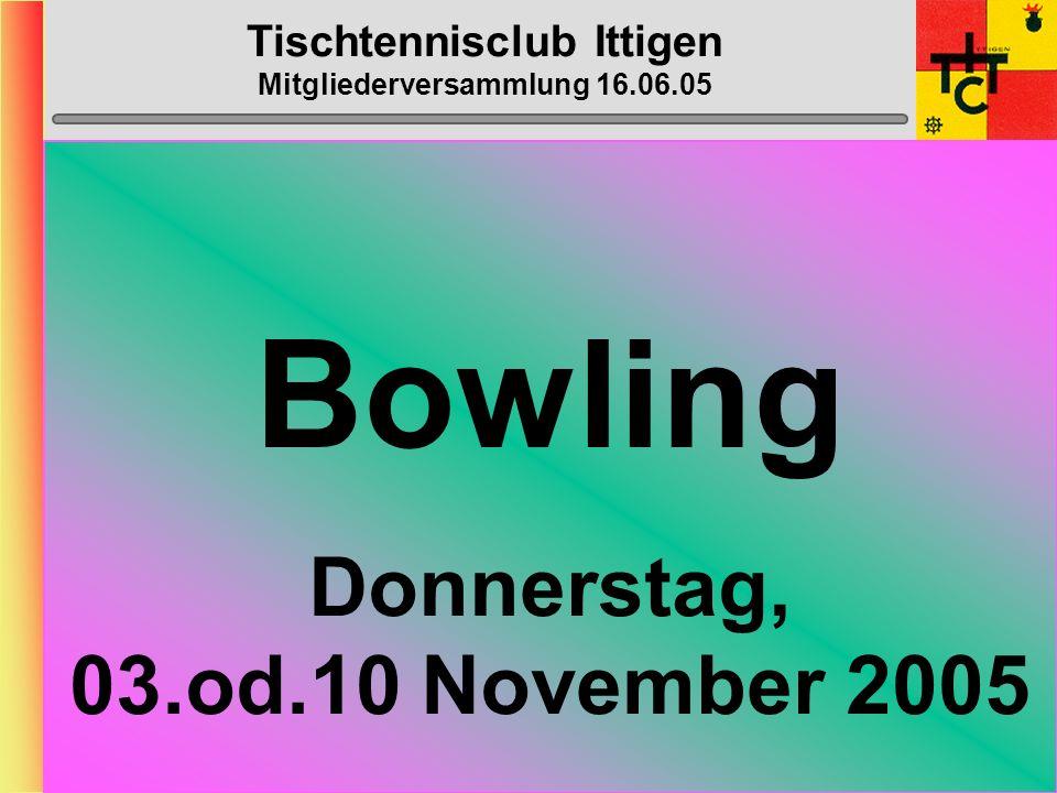 Tischtennisclub Ittigen Mitgliederversammlung 16.06.05 GO-KART Dienstag, ???.