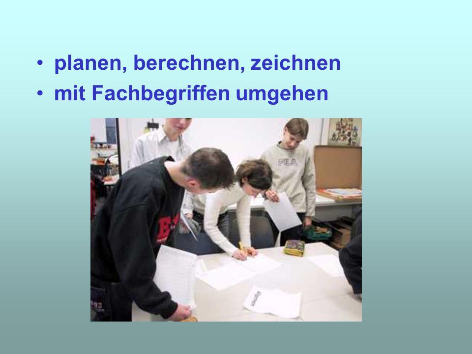 planen, berechnen, zeichnen mit Fachbegriffen umgehen