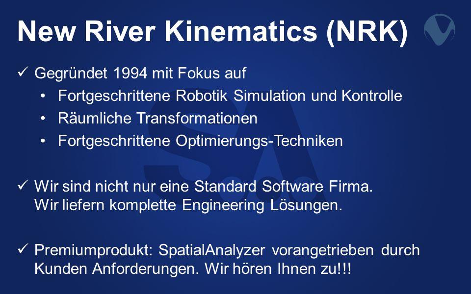 New River Kinematics (NRK) Gegründet 1994 mit Fokus auf Fortgeschrittene Robotik Simulation und Kontrolle Räumliche Transformationen Fortgeschrittene