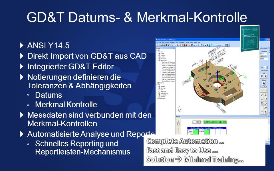 GD&T Datums- & Merkmal-Kontrolle ANSI Y14.5 Direkt Import von GD&T aus CAD Integrierter GD&T Editor Notierungen definieren die Toleranzen & Abhängigke