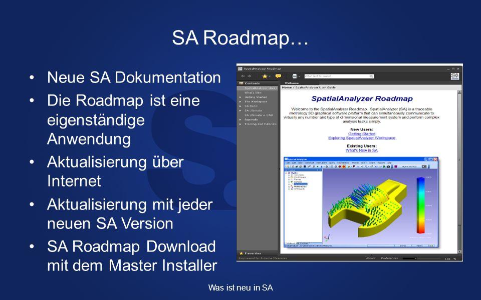 Neue SA Dokumentation Die Roadmap ist eine eigenständige Anwendung Aktualisierung über Internet Aktualisierung mit jeder neuen SA Version SA Roadmap D