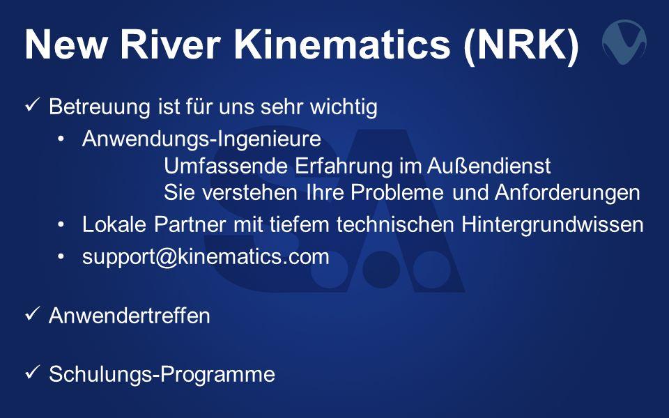 New River Kinematics (NRK) Betreuung ist für uns sehr wichtig Anwendungs-Ingenieure Umfassende Erfahrung im Außendienst Sie verstehen Ihre Probleme un