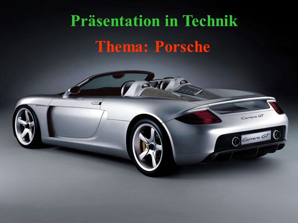 Thema: Porsche Präsentation in Technik