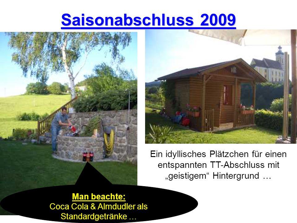 Saisonabschluss 2009 Ein idyllisches Plätzchen für einen entspannten TT-Abschluss mit geistigem Hintergrund … Man beachte: Coca Cola & Almdudler als S